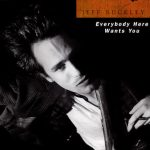 Jeff Buckley: Everybody Here Wants You (2002 - Full Documentary)