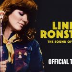 Linda Ronstadt: The Sound of My Voice (2019 Documnetary)