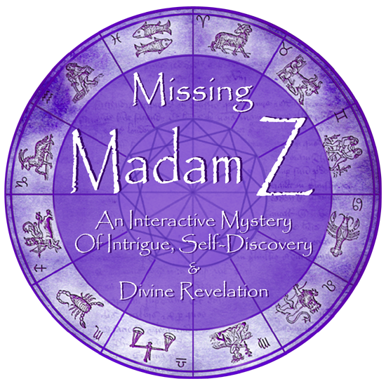 Missing Madam Z: An Interactive Mystery Of Intrigue, Self-Discovery & Divine Revelation