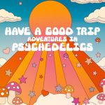 Have a Good Trip: Adventures in Psychedelics (2020 - Full Documentary)